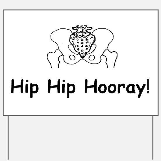 Hip Hip Hooray Yard Sign