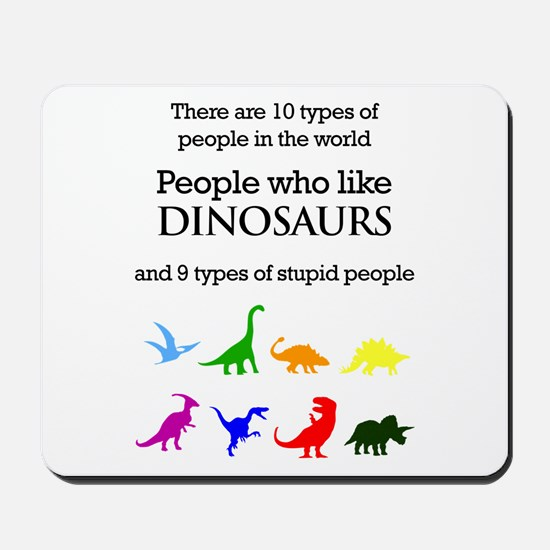 Ten Types Of People (Dinosaurs) Mousepad