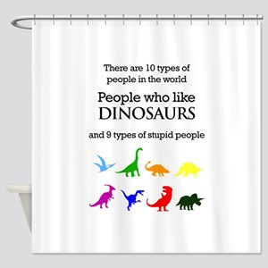 Ten Types Of People (Dinosaurs) Shower Curtain