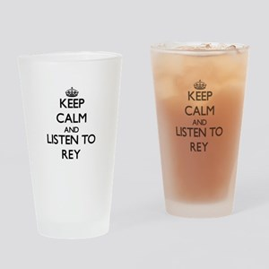 Keep Calm and Listen to Rey Drinking Glass