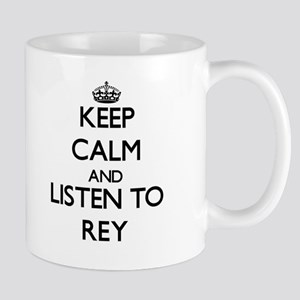 Keep Calm and Listen to Rey Mugs