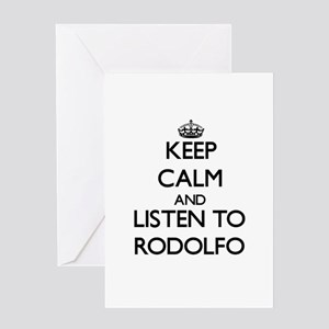 Keep Calm and Listen to Rodolfo Greeting Cards