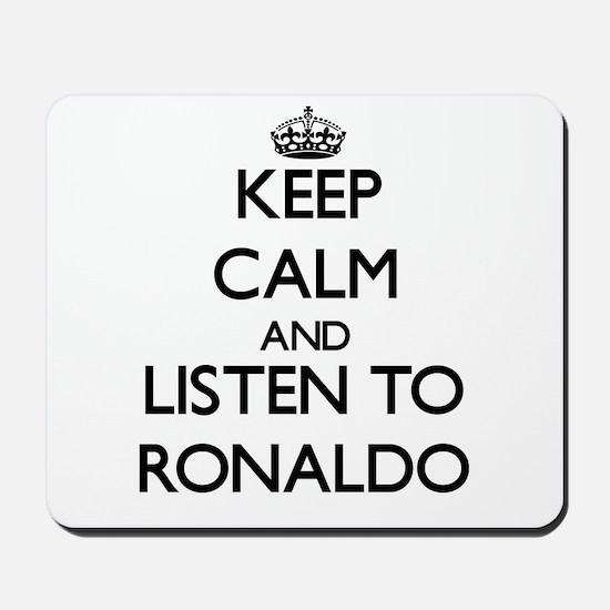 Keep Calm and Listen to Ronaldo Mousepad