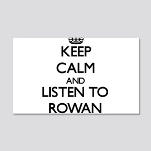 Keep Calm and Listen to Rowan Wall Decal