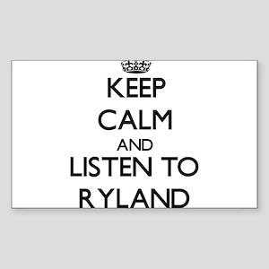 Keep Calm and Listen to Ryland Sticker