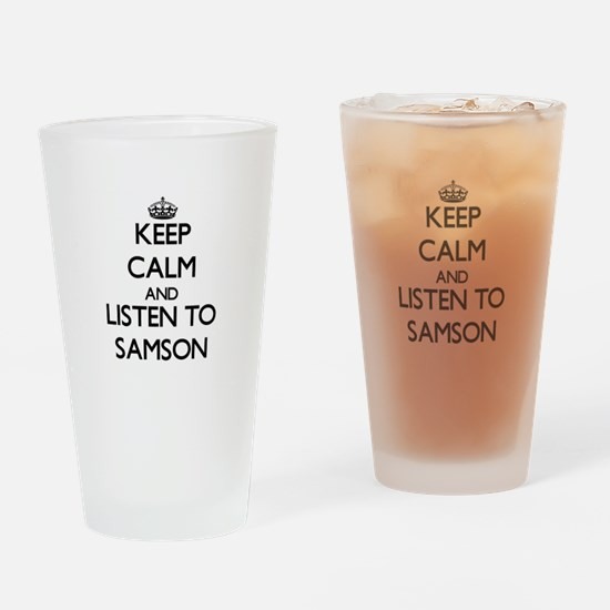 Keep Calm and Listen to Samson Drinking Glass