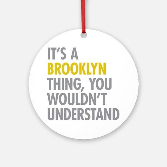 Brooklyn Thing Ornament (Round)
