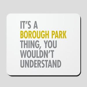 Borough Park Thing Mousepad