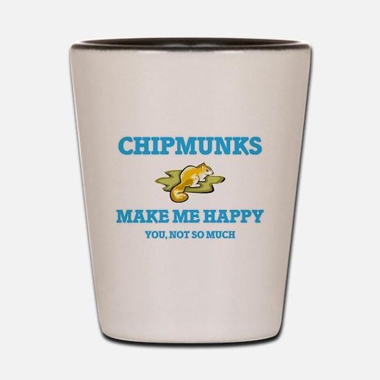 Chipmunks Make Me Happy Shot Glass