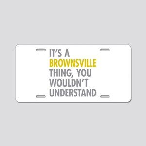 Brownsville Thing Aluminum License Plate