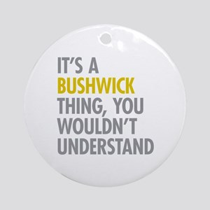 Bushwick Thing Ornament (Round)