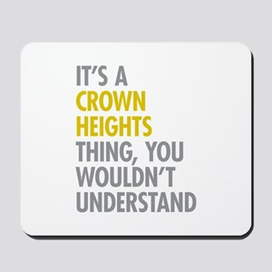 Crown Heights Thing Mousepad