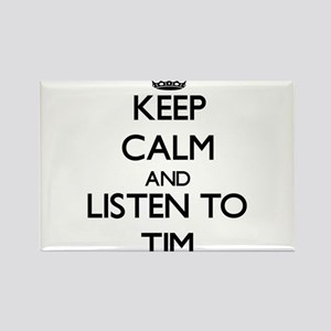 Keep Calm and Listen to Tim Magnets
