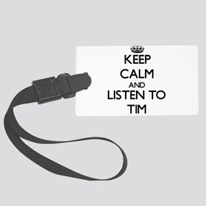 Keep Calm and Listen to Tim Luggage Tag