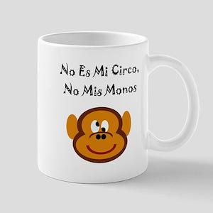No Es Mi Circo, No Mis Monos Mug
