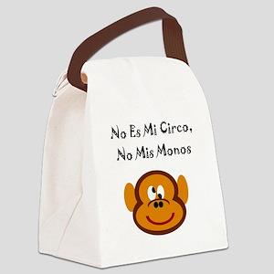 No Es Mi Circo, No Mis Monos Canvas Lunch Bag