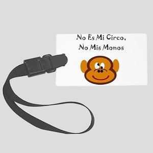 No Es Mi Circo, No Mis Monos Large Luggage Tag
