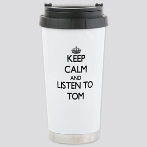 Keep Calm and Listen to Tom Travel Mug