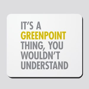 Greenpoint Thing Mousepad
