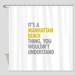Manhattan Beach Thing Shower Curtain