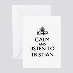Keep Calm and Listen to Tristian Greeting Cards