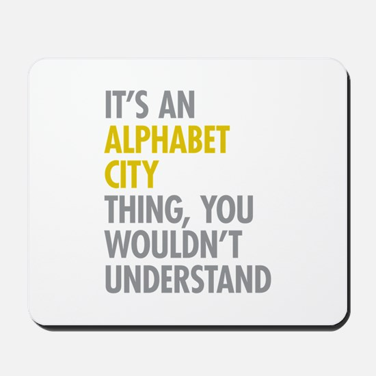 Alphabet City Thing Mousepad