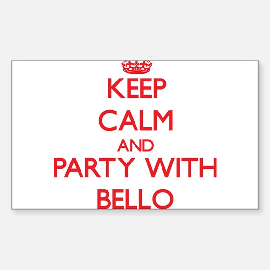 Keep calm and Party with Bello Decal