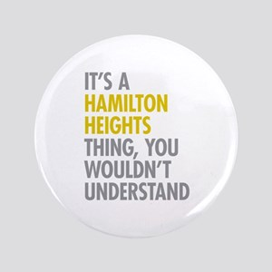 "Hamilton Heights Thing 3.5"" Button"