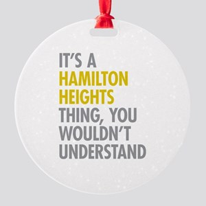 Hamilton Heights Thing Round Ornament