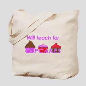 Will Teach For Cupcakes Tote Bag