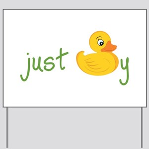 Just Ducky Yard Sign