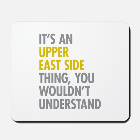 Upper East Side Thing Mousepad