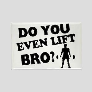 Do You Even Lift Bro? Rectangle Magnet