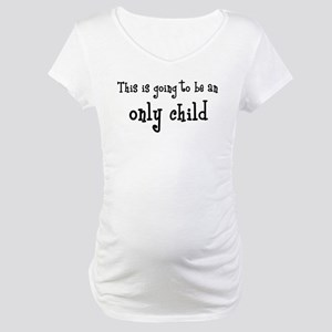 Maternity Only Child Maternity T-Shirt