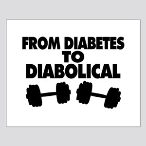 From Diabetes To Diabolical Small Poster