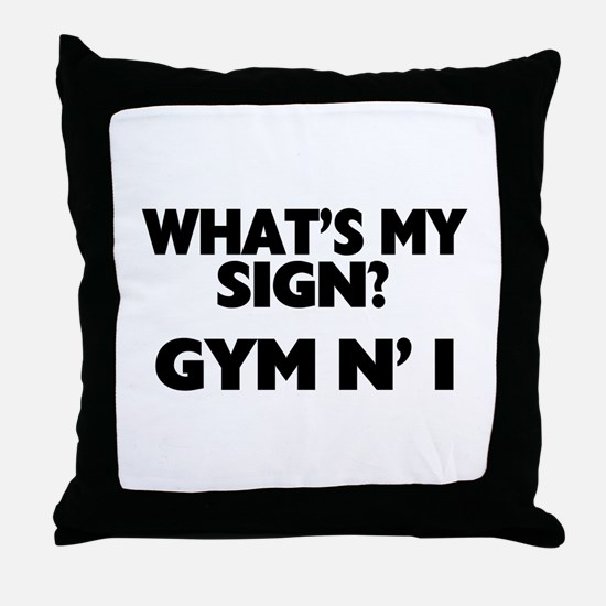 What's My Sign Gym N' I Throw Pillow