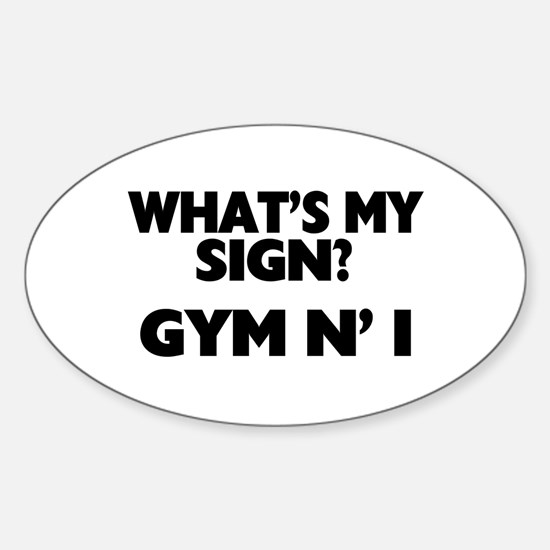 What's My Sign Gym N' I Sticker (Oval)