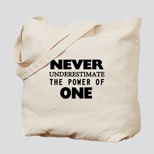 Never Underestimate The Power Of One Tote Bag