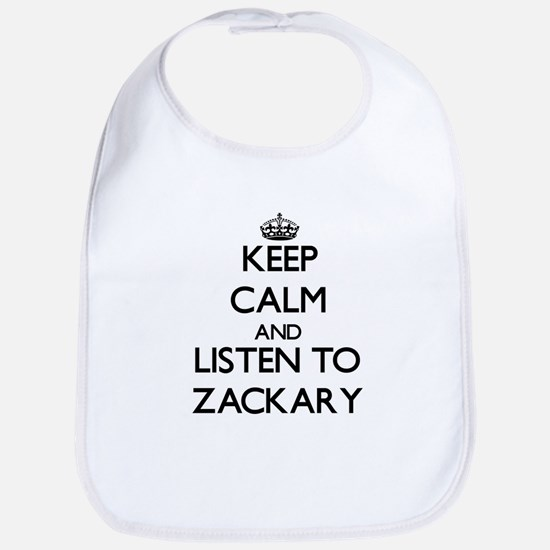 Keep Calm and Listen to Zackary Bib