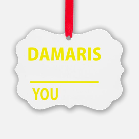 Cute Damaris Ornament