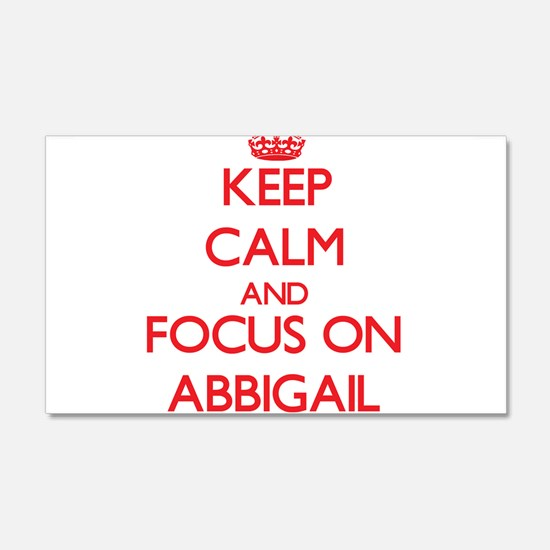 Keep Calm and focus on Abbigail Wall Decal