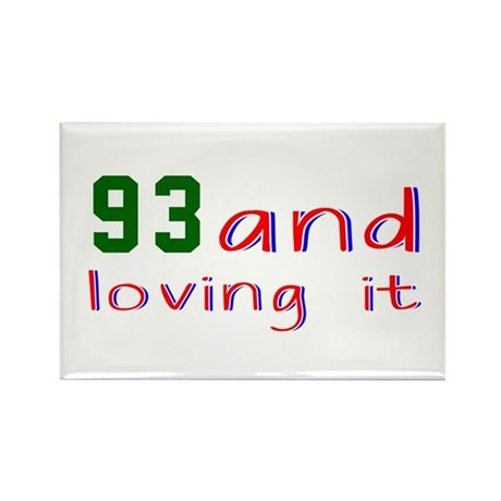 93 And Loving It Birthd Rectangle Magnet (10 pack)