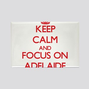 Keep Calm and focus on Adelaide Magnets