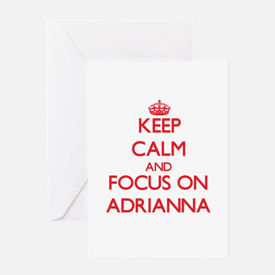 Keep Calm and focus on Adrianna Greeting Cards
