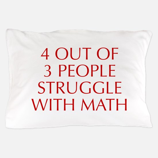 4-OUT-OF-3-PEOPLE-OPT-RED Pillow Case