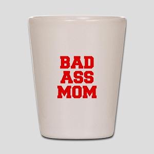 bad-ass-mom-FRESH-RED Shot Glass