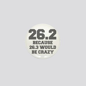 BECAUSE-26.3-WOULD-BE-CRAZY-FRESH-GRAY Mini Button