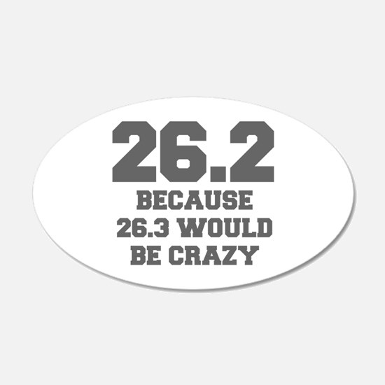 BECAUSE-26.3-WOULD-BE-CRAZY-FRESH-GRAY Wall Decal
