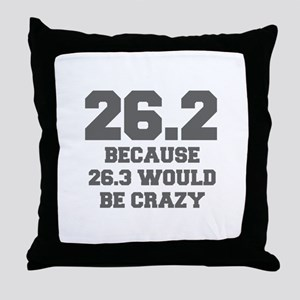 BECAUSE-26.3-WOULD-BE-CRAZY-FRESH-GRAY Throw Pillo