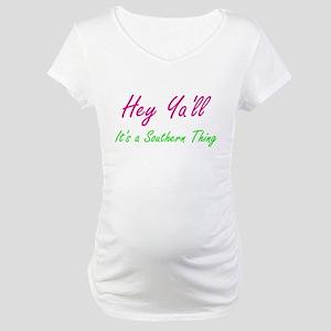 Hey Ya'll Maternity T-Shirt